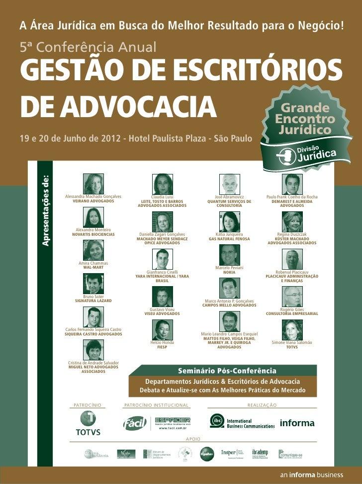 A Área Jurídica em Busca do Melhor Resultado para o Negócio!5ª Conferência AnualGESTÃO DE ESCRITÓRIOSDE ADVOCACIA      Gra...