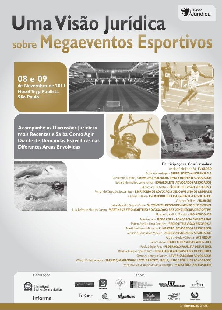 08 e 09de Novembro de 2011Hotel Tryp PaulistaSão PauloAcompanhe as Discussões Jurídicasmais Recentes e Saiba Como AgirDian...