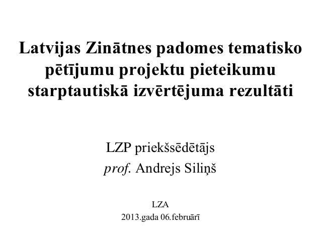 Latvijas Zinātnes padomes tematisko pētījumu projektu pieteikumu starptautiskā izvērtējuma rezultāti
