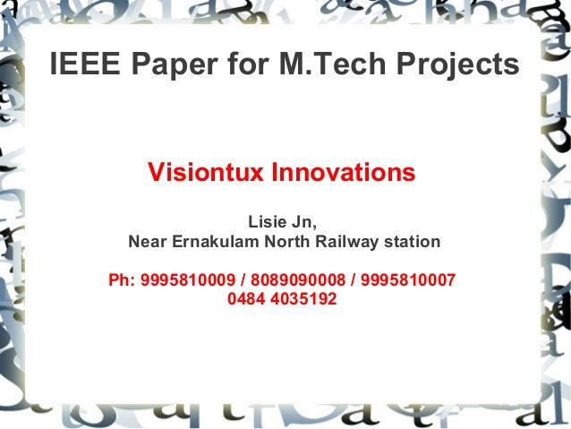 IEEE Paper for M.Tech Projects Visiontux Innovations Lisie Jn, Near Ernakulam North Railway station Ph: 9995810009 / 80890...