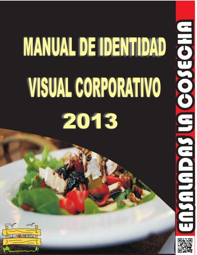 """VISUAL CORPORATIVO 2013  LA C SECHA """"Un manjar""""  ENSALADAS LA COSECHA  MANUAL DE IDENTIDAD"""