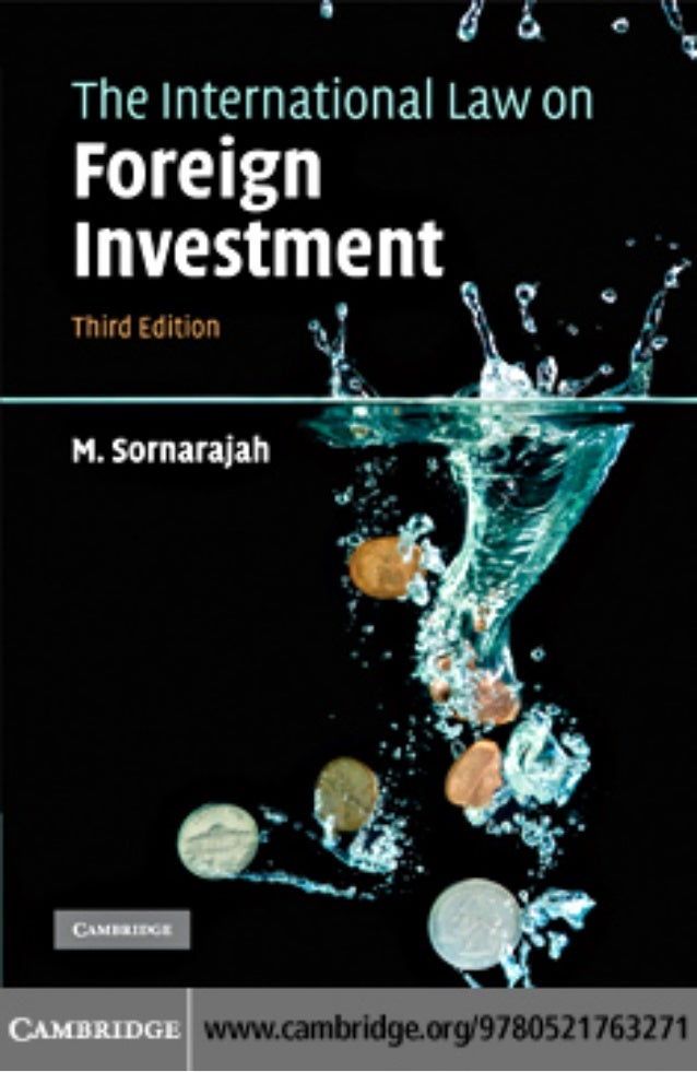 M. sornarajah the international law on foreign investment  2010