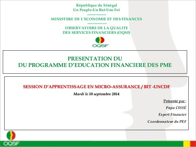 PRESENTATION DU  DU PROGRAMME D'EDUCATION FINANCIERE DES PME  SESSION D'APPRENTISSAGE EN MICRO-ASSURANCE / BIT -UNCDF  Mar...