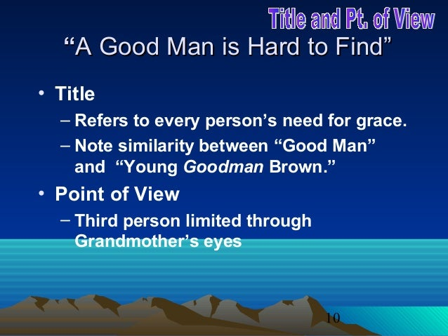 violence in i d and a good man is hard to find essay Free a good man is hard to find papers  good man - a good man is hard to find a a good woman is hard to find - characterization essay a good woman is.