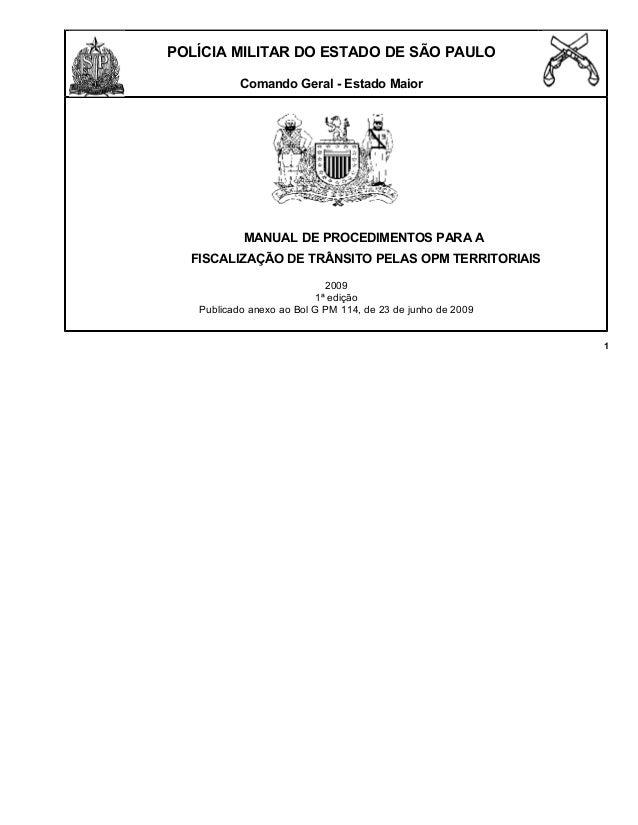 POLÍCIA MILITAR DO ESTADO DE SÃO PAULO Comando Geral - Estado Maior MANUAL DE PROCEDIMENTOS PARA A FISCALIZAÇÃO DE TRÂNSIT...