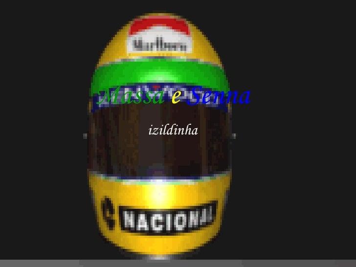 Massa   e   Senna izildinha