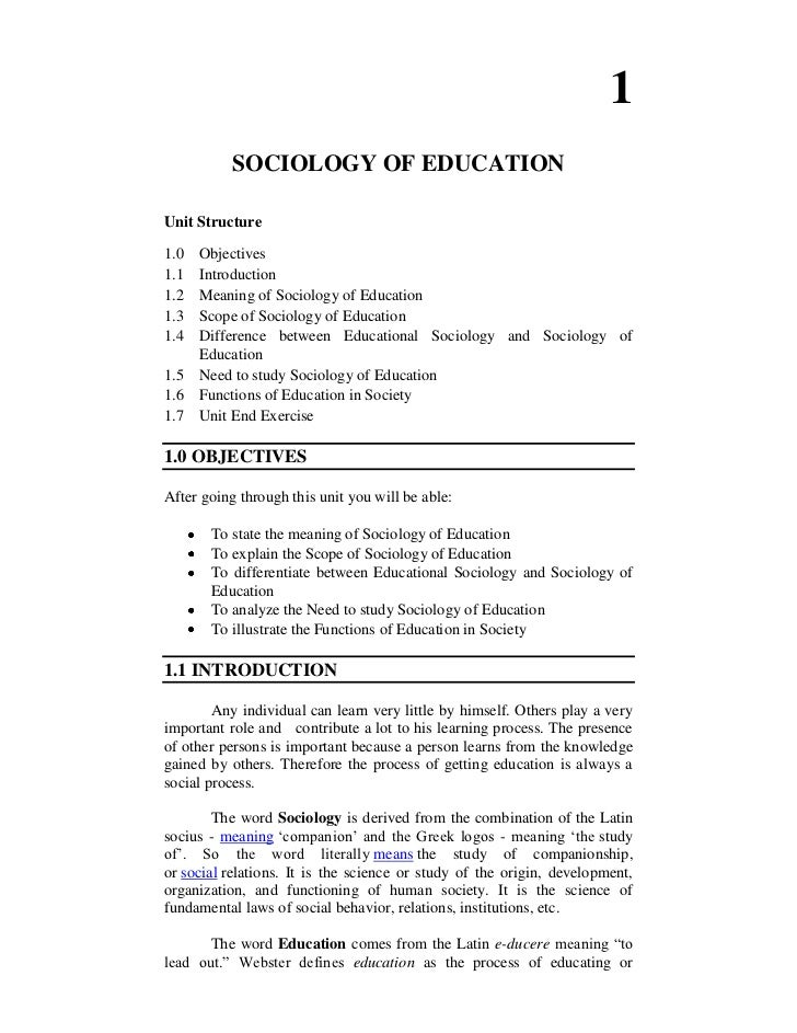 1           SOCIOLOGY OF EDUCATIONUnit Structure1.0   Objectives1.1   Introduction1.2   Meaning of Sociology of Education1...