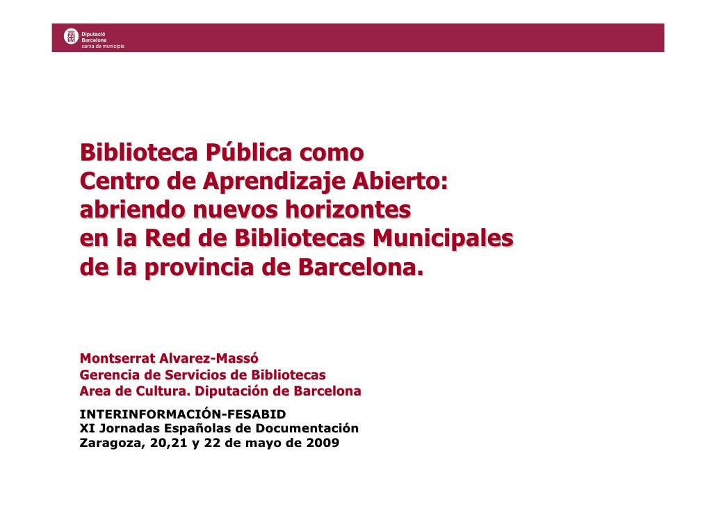 Biblioteca Pública como Centro de Aprendizaje Abierto: abriendo nuevos horizontes en la Red de Bibliotecas Municipales de ...