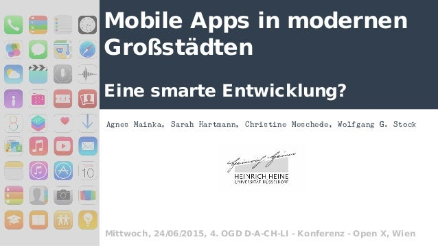 Mobile Apps in modernen Großstädten Eine smarte Entwicklung? Agnes Mainka, Sarah Hartmann, Christine Meschede, Wolfgang G....