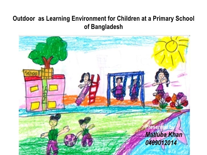 Outdoor as Learning Environment for Children at a Primary School                        of Bangladesh                     ...