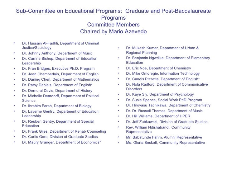 Sub-Committee on Educational Programs:  Graduate and Post-Baccalaureate Programs Committee Members Chaired by Mario Azeved...