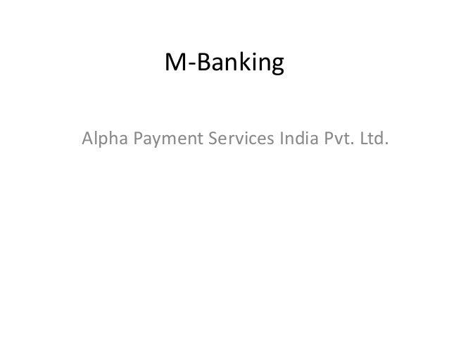 M-BankingAlpha Payment Services India Pvt. Ltd.