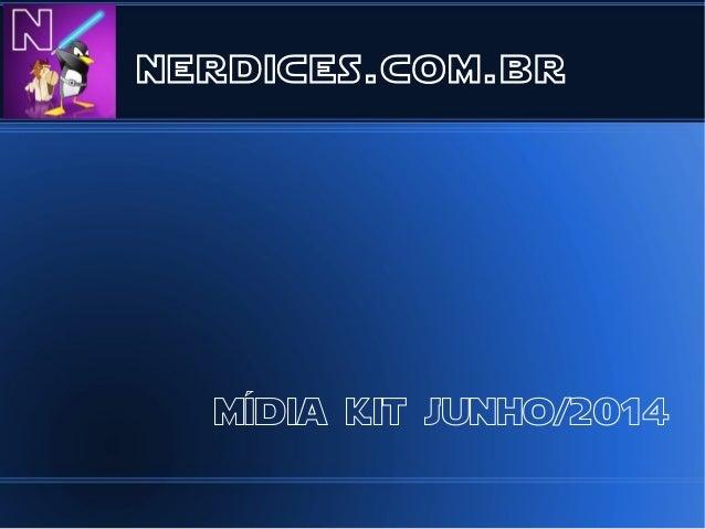 nerdices.com.br mídia kit junho/2014