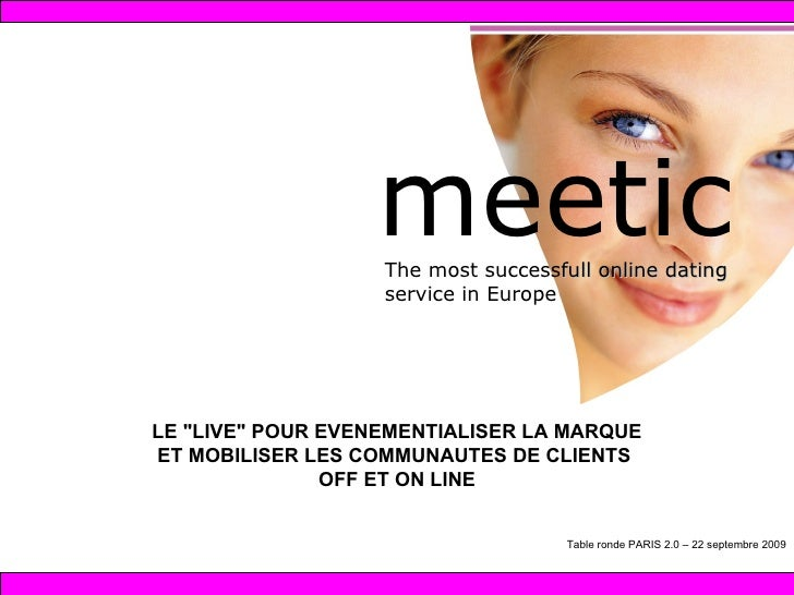 "meet The most success full online dating   service in Europe ic LE ""LIVE"" POUR EVENEMENTIALISER LA MARQUE ET MOB..."