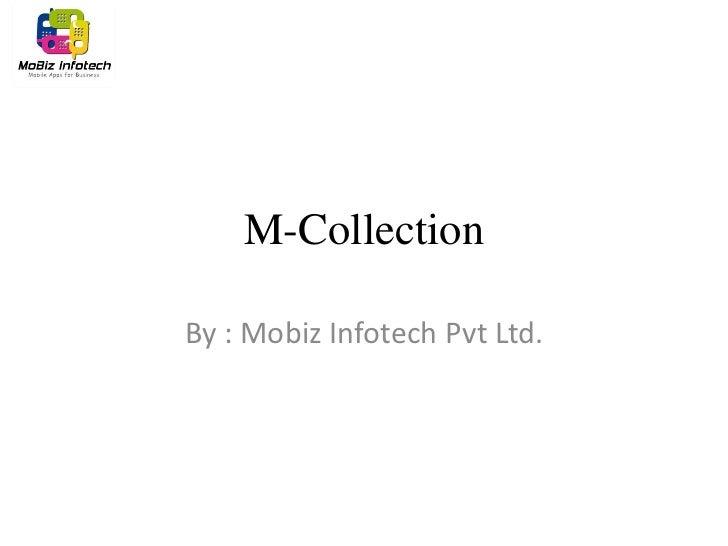 M-CollectionBy : Mobiz Infotech Pvt Ltd.