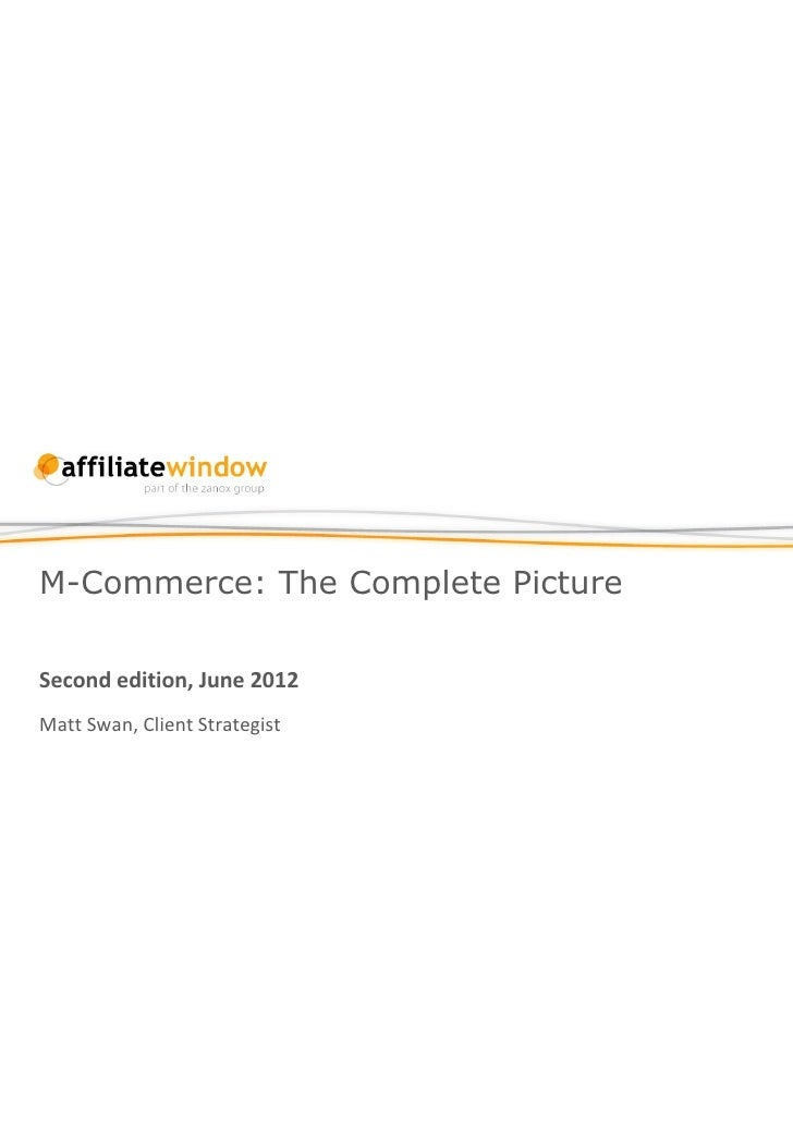 M-Commerce: The Complete PictureSecond edition, June 2012Matt Swan, Client Strategist