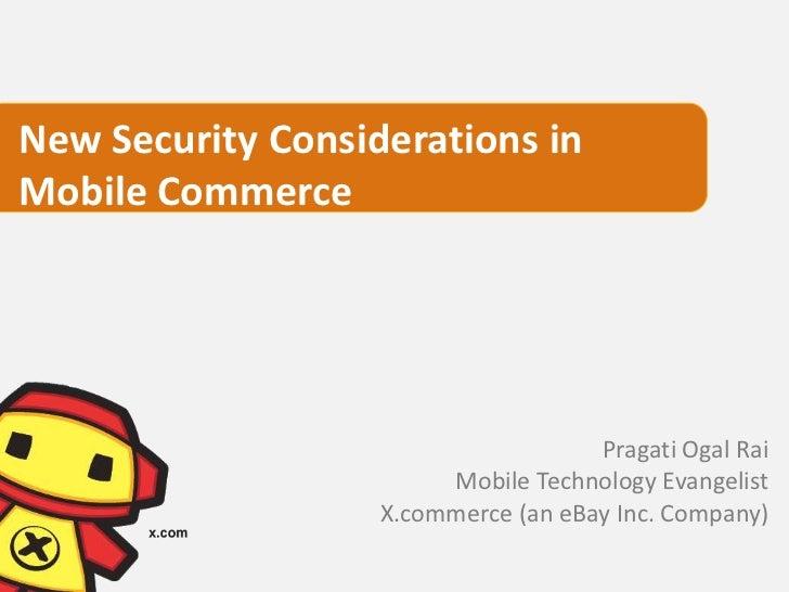 New Security Considerations inMobile Commerce                                     Pragati Ogal Rai                        ...