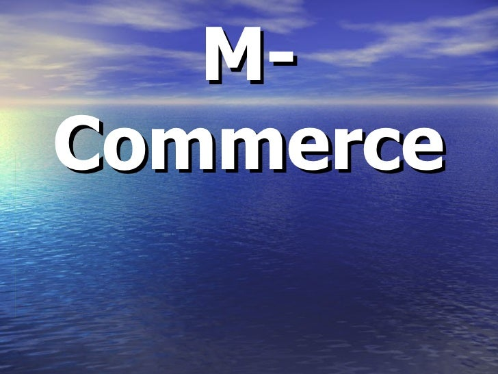 M commerce (power point)