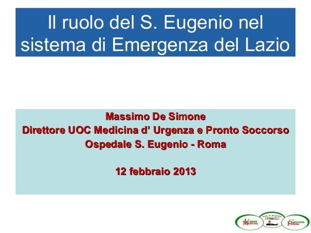 De Simone M. Il ruolo del S.Eugenio nel sistema di emergenza del Lazio. ASMaD 2013