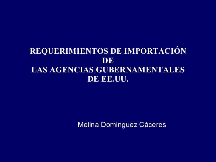 Requerimientos de Importación de las Agencias Gubernamentales de EE.UU.