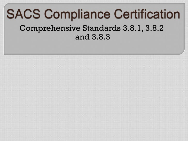 Comprehensive Standards 3.8.1, 3.8.2  and 3.8.3