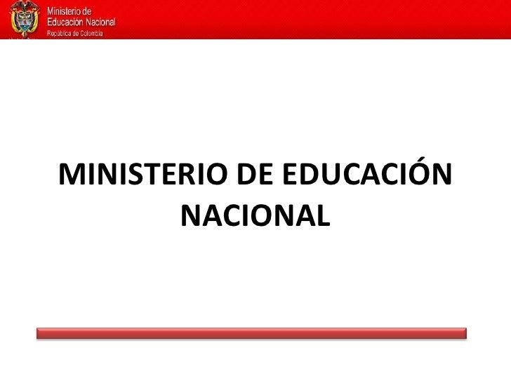 MINISTERIO DE EDUCACIÓN NACIONAL<br />