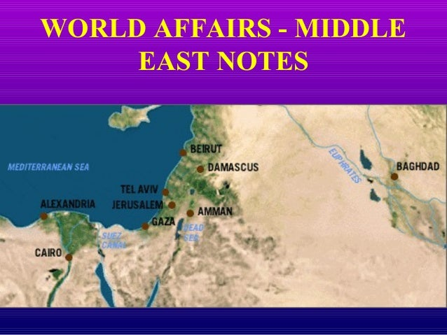 WORLD AFFAIRS - MIDDLE EAST NOTES