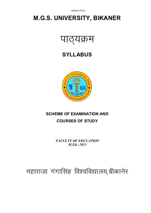 Syllabus/M.Ed.  M.G.S. UNIVERSITY, BIKANER            ikB~;Øe            SYLLABUS      SCHEME OF EXAMINATION AND          ...