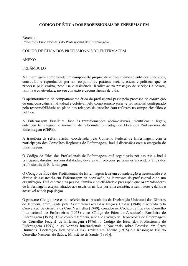 CÓDIGO DE ÉTICA DOS PROFISSIONAIS DE ENFERMAGEM  Resenha: Princípios Fundamentais do Profissional de Enfermagem. CÓDIGO DE...