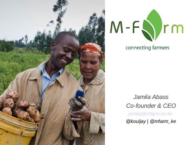 Jamila AbassCo-founder & CEOjamila@mfarm.co.ke@kouljay | @mfarm_ke