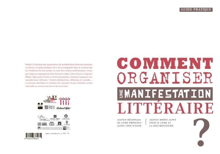 GUIDE PRATIQUE     Réalisé à l'attention des organisateurs de manifestations littéraires présentes ou futures, ce guide pr...