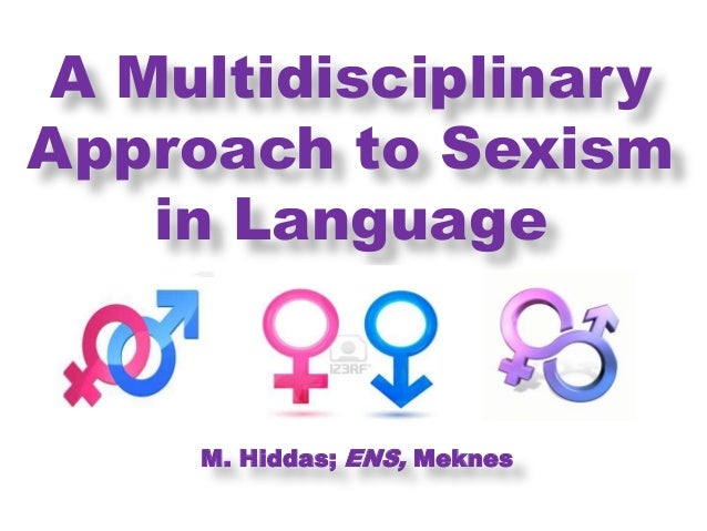 A MultidisciplinaryApproach to Sexism   in Language     M. Hiddas; ENS, Meknes