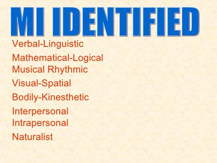 Verbal-Linguistic Mathematical-Logical  Musical Rhythmic Visual-Spatial ...