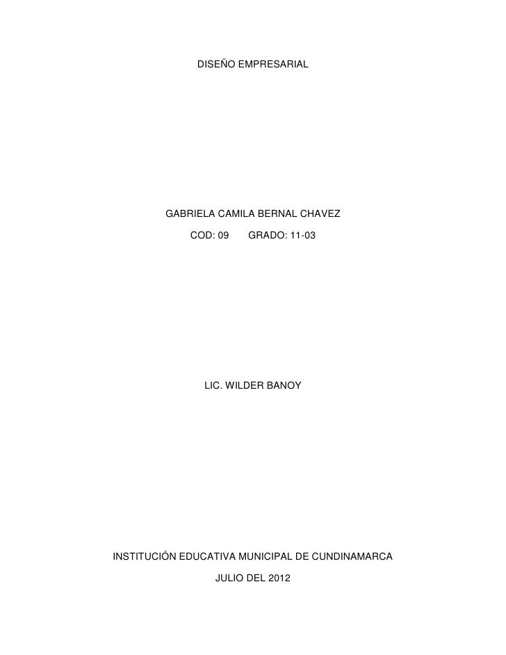 DISEÑO EMPRESARIAL        GABRIELA CAMILA BERNAL CHAVEZ             COD: 09   GRADO: 11-03               LIC. WILDER BANOY...