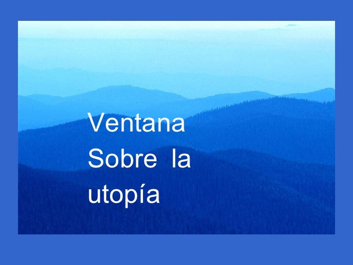 Ventana Sobre  la  utopía