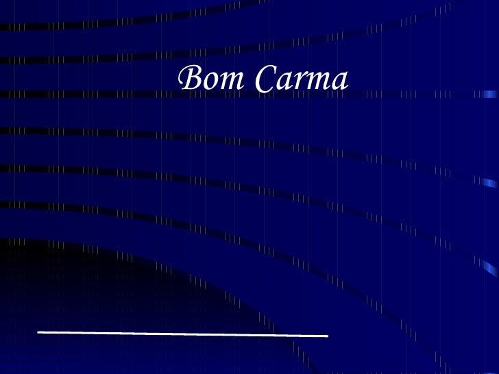 Bom Carma
