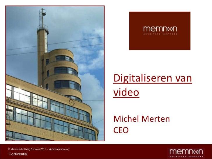 Michel Merten; Digitaliseren van video