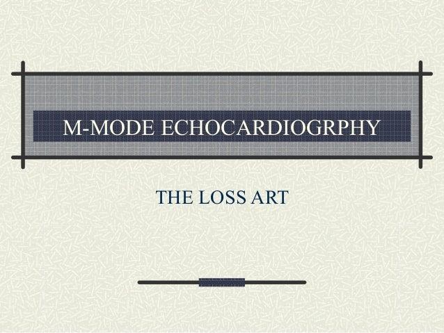 M-MODE ECHOCARDIOGRPHYTHE LOSS ART