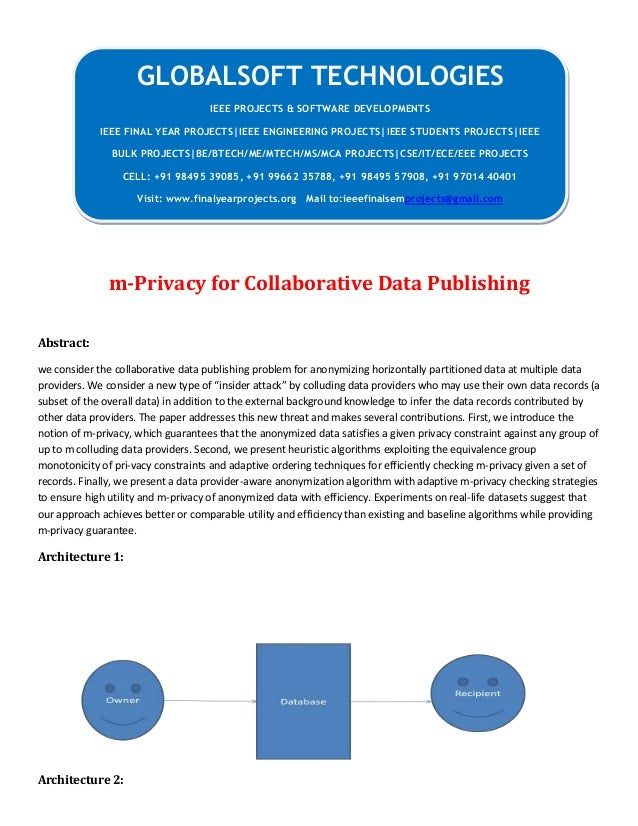 m-Privacy for Collaborative Data Publishing Abstract: we consider the collaborative data publishing problem for anonymizin...