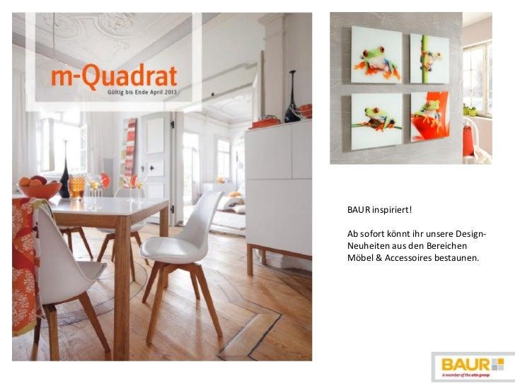 BAUR inspiriert!Ab sofort könnt ihr unsere Design-Neuheiten aus den BereichenMöbel & Accessoires bestaunen.