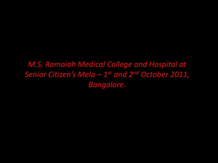 M.S. Ramaiah Medical College and Hospital at Senior Citizen's Mela – 1st and 2nd October 2011, Bangalore.<br />