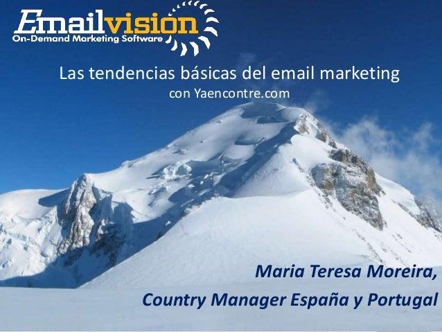 Maria Teresa Moreira, Country Manager España y Portugal Las tendencias básicas del email marketing con Yaencontre.com