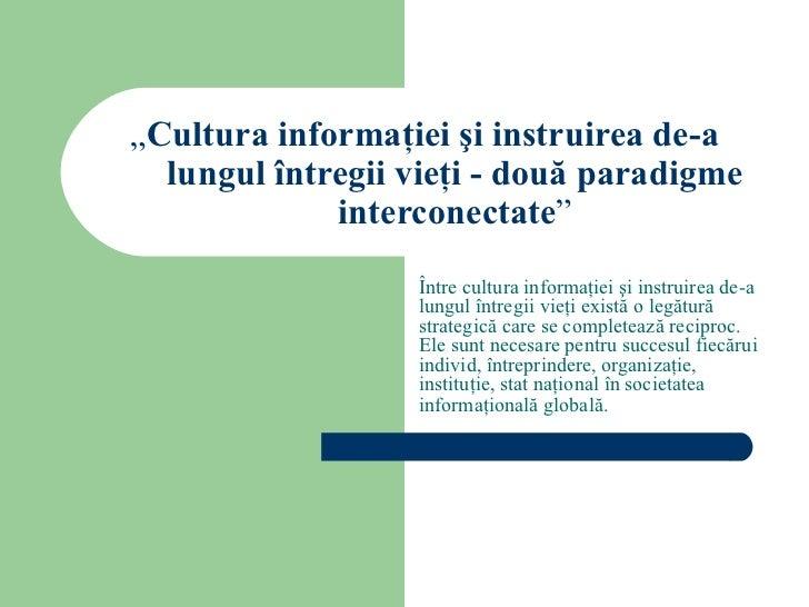 Cultura informaţiei şi instruirea de-a lungul întregii vieţi – două paradigme interconectate