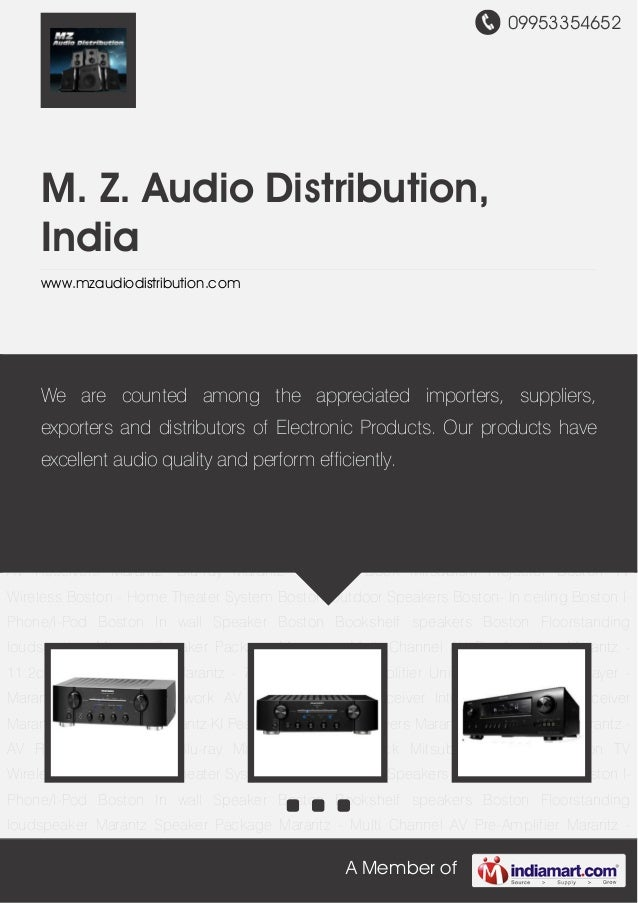09953354652 A Member of M. Z. Audio Distribution, India www.mzaudiodistribution.com Marantz - HiFi Marantz-KI Pearl DENON-...