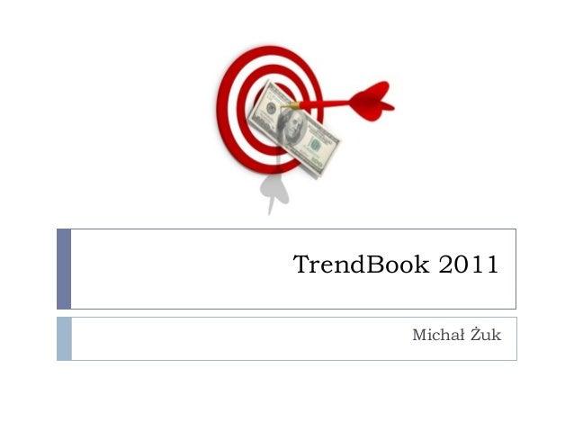 TrendBook 2011 Michał Żuk