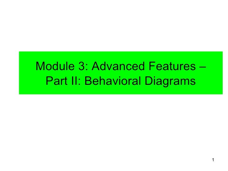 Module 3: Advanced Features – Part II: Behavioral Diagrams