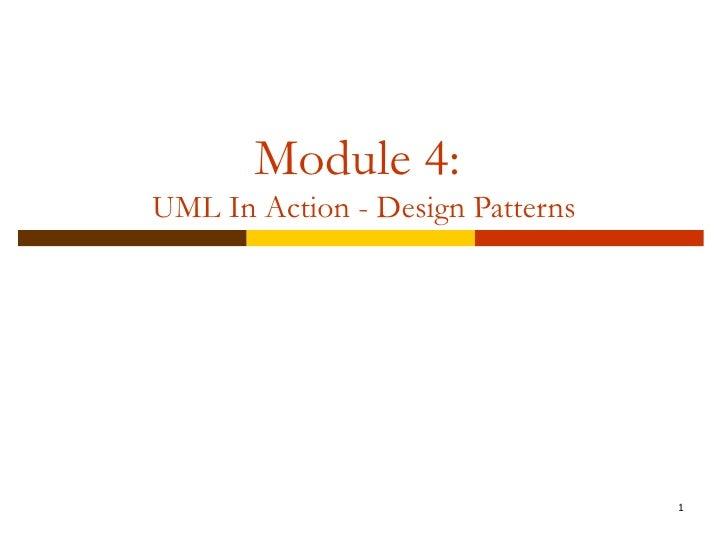 Module 4:  UML In Action - Design Patterns