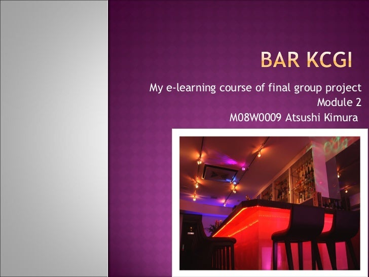 My e-learning course of final group project Module 2 M08W0009 Atsushi Kimura