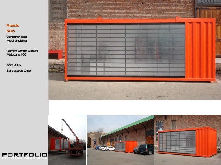 Proyecto M100 Container para Merchandising  Cliente: Centro Cultural Matucana 100 Año: 2006 Santiago de Chile