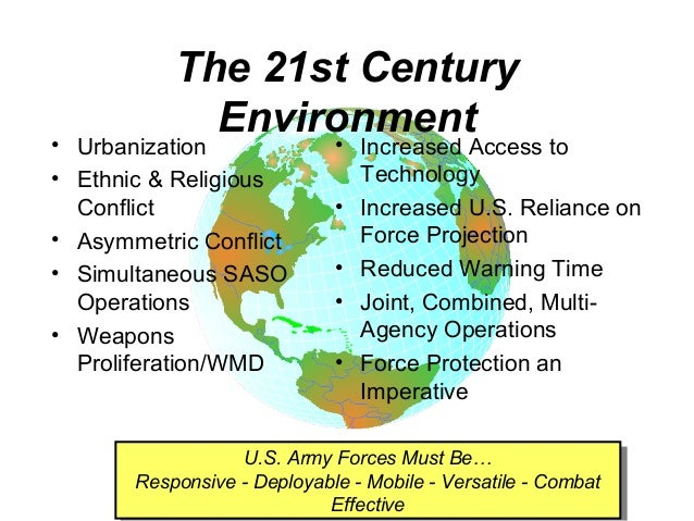 The 21st Century             Environment• Urbanization    •              Increased Access to• Ethnic & Religious          ...